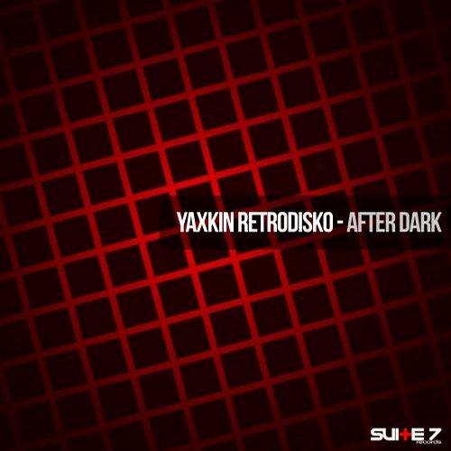 Yaxkin Retrodisko - After Dark [811868 778709]